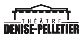 Theatre Denise-Pelletier